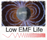 LOW EMF LIFE (stralingstips)